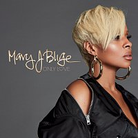 Mary J Blige – Only Love