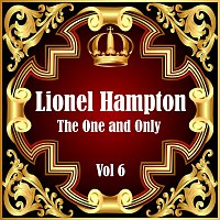 Lionel Hampton – Lionel Hampton: The One and Only Vol 6