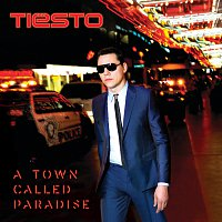 Tiësto – A Town Called Paradise [Deluxe]