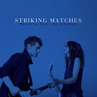 Striking Matches – Nothing But The Silence