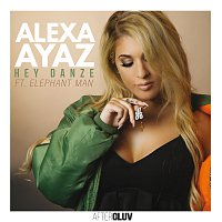 Alexa Ayaz, Elephant Man – Hey Danze