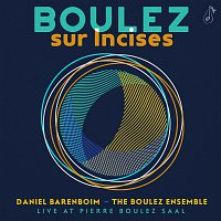 The Boulez Ensemble, Daniel Barenboim – Boulez: Sur Incises [Live At Pierre Boulez Saal]