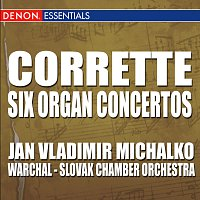 Slovak Chamber Orchestra, Bohdan Warchal – Corrette: Six Concertos for Organ