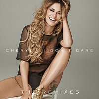 Cheryl – I Don't Care [The Remixes]