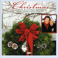 Bill & Gloria Gaither – Christmas With Bill & Gloria Gaither And Their Homecoming Friends