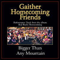 Bill & Gloria Gaither – Bigger Than Any Mountain Performance [Performance Tracks]