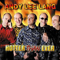 Andy Lee Lang – Hotter Than Ever