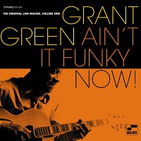 Grant Green – Ain't It Funky Now! The Original Jam Master [Vol. 1]
