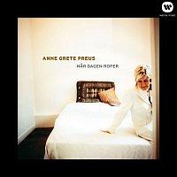 Anne Grete Preus – Nar dagen roper (2013 Remaster)