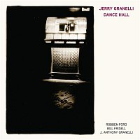 Jerry Granelli, Bill Frisell, J. Anthony Granelli, Robben Ford – Dance Hall (feat. Robben Ford, Bill Frisell, and J. Anthony Granelli)