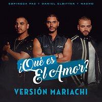 Daniel Elbittar, Espinoza Paz, Nacho – ?Qué Es El Amor? [Versión Mariachi]