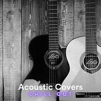 Různí interpreti – Acoustic Covers Chill Out