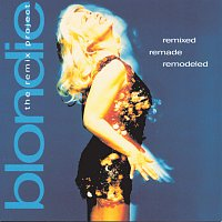 Blondie – Remixed Remade Remodeled: The Blondie Remix Project