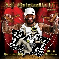 "A.B. Quintanilla III, Kumbia Kings – A.B. Quintanilla III Presents Kumbia Kings Greatest Hits ""Album Versions"""