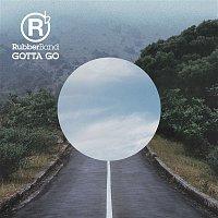 RubberBand – Gotta Go