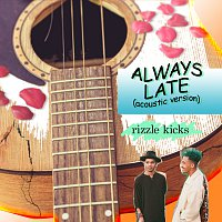 Rizzle Kicks – Always Late [Acoustic]