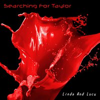 Linda And Lucy – Searching For Taylor