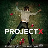 Various Artists.. – Project X (Original Motion Picture Soundtrack) [Deluxe Edition]