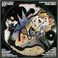 Pierre Boulez – Anton Webern: The Complete Works, Vol. 1