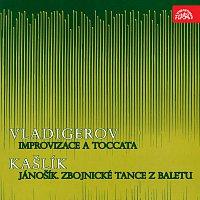Různí interpreti – Vladigerov: Improvizace a toccata, Kašlík: Jánošík. Zbojnické tance z baletu