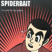 Spiderbait – Ivy & The Big Apples