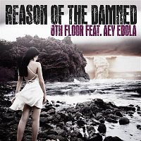 8th Floor – Reason of The Damned (feat. Aey Ebola)