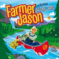 Farmer Jason and Buddies – Nature Jams