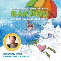 Ferdinand Auhser, Manfred Schweng, Christian Tramitz – Bakabu und die (nicht ganz) Stille Nacht