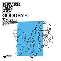 Trijntje Oosterhuis – Never Can Say Goodbye