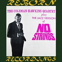 Coleman Hawkins Quartet – The Coleman Hawkins Quartet Play The Jazz Version Of No Strings  (HD Remastered)