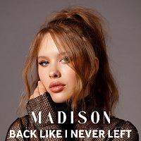 MADISON – Back Like I Never Left