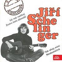 Jiří Schelinger – Už mě nelíbej, Znám tisíc důvodů, Tak ahoj, mini, Neskutečná
