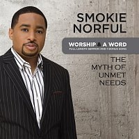 Smokie Norful – Worship And A Word: The Myth Of Unmet Needs