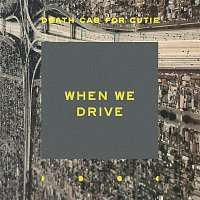 Death Cab For Cutie – When We Drive