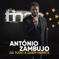 António Zambujo – Dá Tudo A Quem Merece