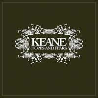 Keane – Hopes And Fears