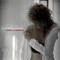 Fiorella Mannoia – Ho Imparato A Sognare