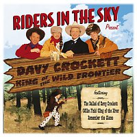Riders In The Sky – Riders In The Sky: Present Davy Crockett, King Of The Wild Frontier