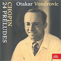 Otakar Vondrovic – Chopin: 24 preludií