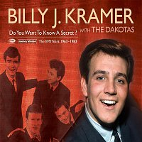Billy J Kramer – Do You Want To Know A Secret? (The EMI Recordings 1963-1983)
