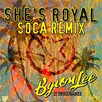 Byron Lee & The Dragonaires – She's Royal [Soca Remix]