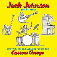 Jack Johnson – Jack Johnson And Friends: Sing-A-Longs And Lullabies For The Film Curious George