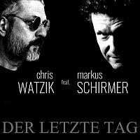 Chris Watzik, Markus Schirmer – Der letzte Tag (feat. Markus Schirmer)