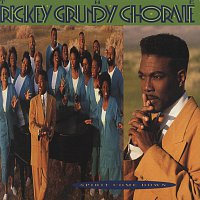 The Rickey Grundy Chorale – Spirit Come Down