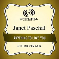 Janet Paschal – Anything To Love You