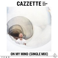 Cazzette – On My Mind (feat. Richard Smitt) [Single Mix]