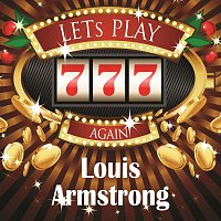 Louis Armstrong – Lets play again