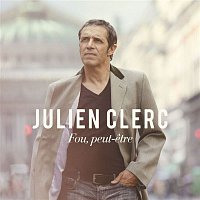Julien Clerc – Fou, peut-etre