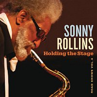 Sonny Rollins – Holding the Stage (Road Shows, Vol. 4)