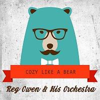 Reg Owen, His Orchestra – Cozy Like A Bear